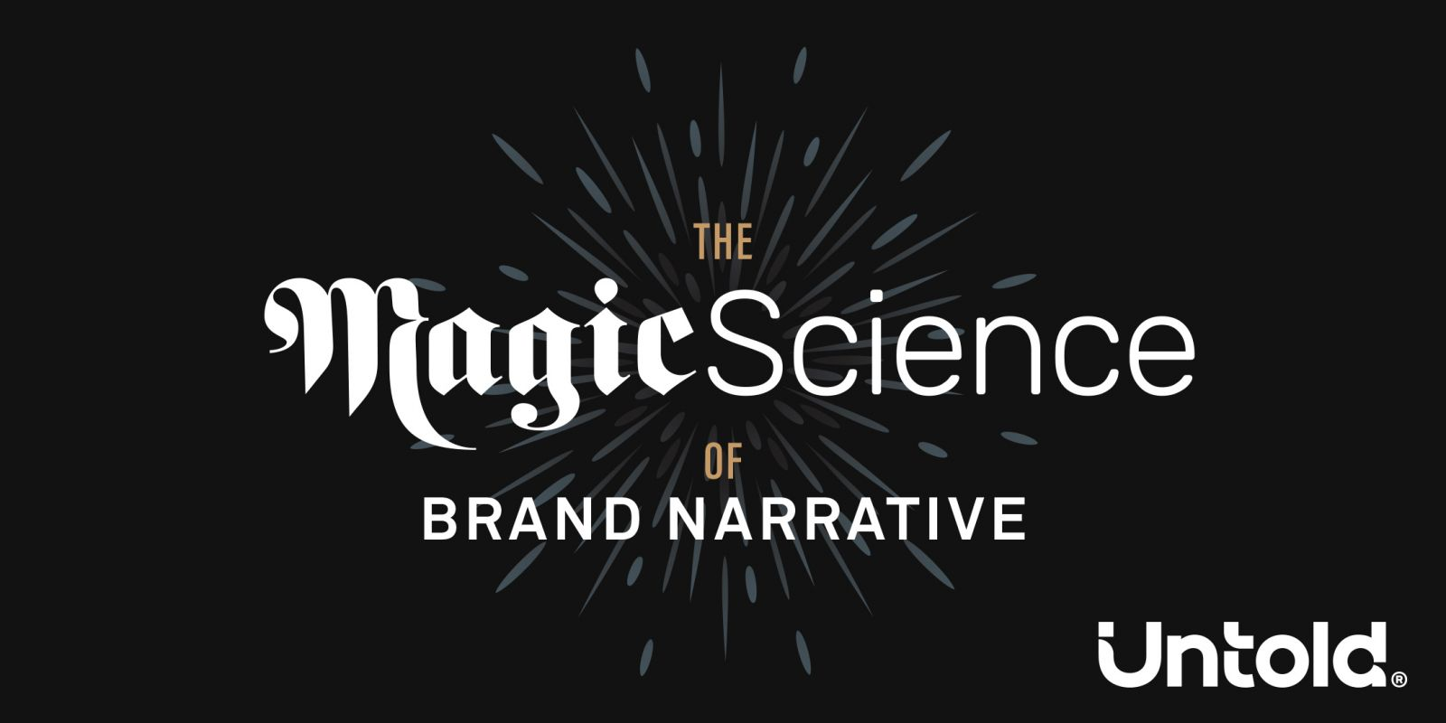 The Magic Science of Brand Narrative